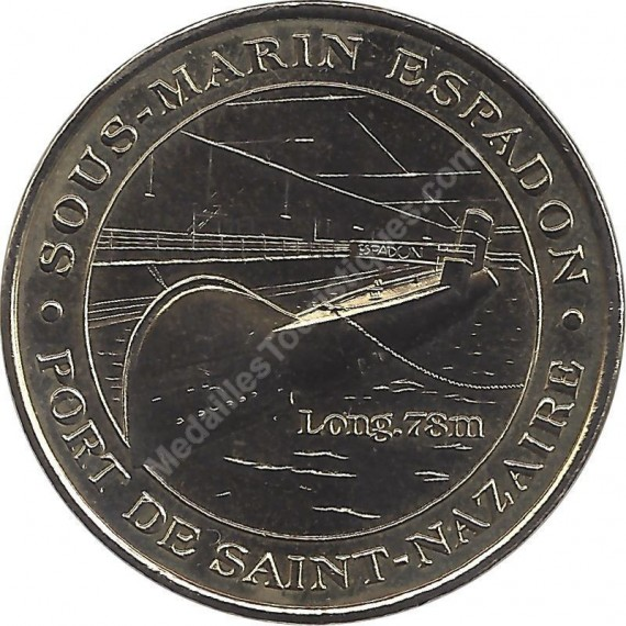 SAINT-NAZAIRE - Escal Atlantique 2 (Sous Marin Espadon) / MONNAIE DE PARIS 2007